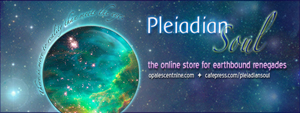 Pleiadian Soul: Online Shop for Earthbound Renegades